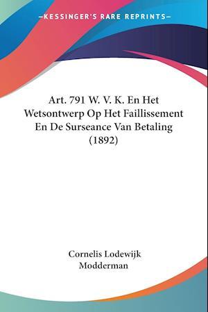 Art. 791 W. V. K. En Het Wetsontwerp Op Het Faillissement En De Surseance Van Betaling (1892)