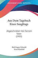 Aus Dem Tagebuch Eines Sauglings af Karl Eugen Schmidt, Ernst Kreidolf