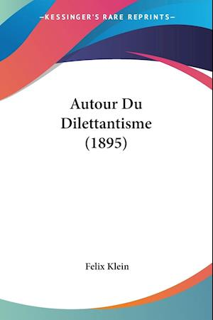 Autour Du Dilettantisme (1895)