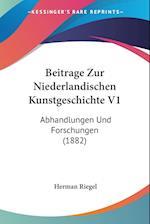 Beitrage Zur Niederlandischen Kunstgeschichte V1 af Herman Riegel