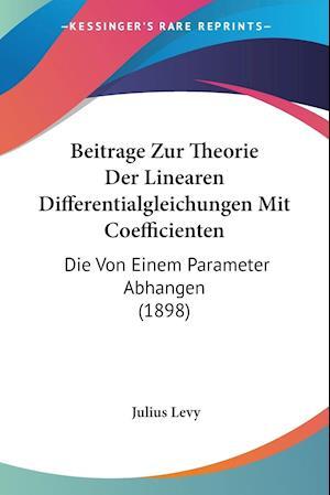 Beitrage Zur Theorie Der Linearen Differentialgleichungen Mit Coefficienten