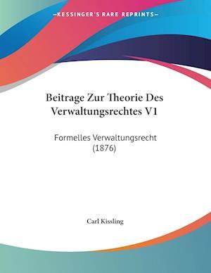 Beitrage Zur Theorie Des Verwaltungsrechtes V1