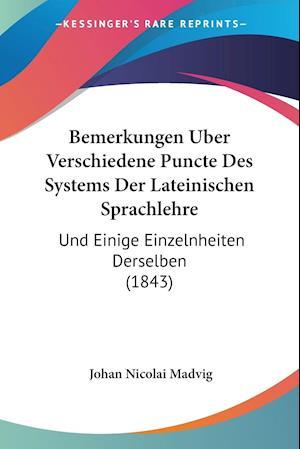 Bemerkungen Uber Verschiedene Puncte Des Systems Der Lateinischen Sprachlehre