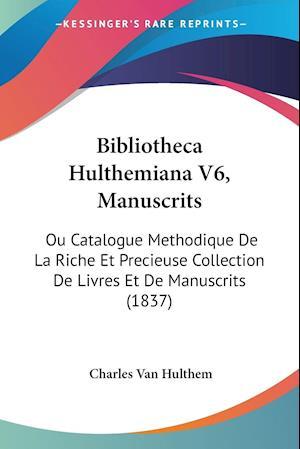 Bibliotheca Hulthemiana V6, Manuscrits