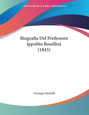 Biografia Del Professore Ippolito Rosellini (1843)