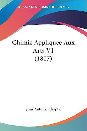 Chimie Appliquee Aux Arts V1 (1807)