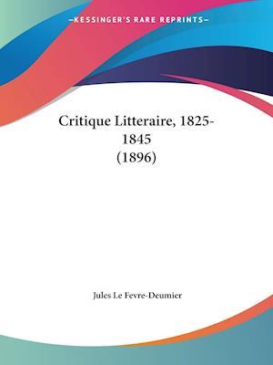 Critique Litteraire, 1825-1845 (1896)