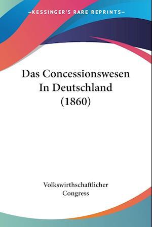 Das Concessionswesen In Deutschland (1860)
