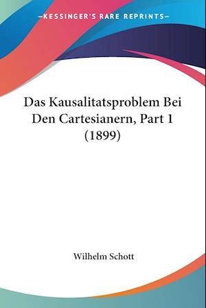 Das Kausalitatsproblem Bei Den Cartesianern, Part 1 (1899)