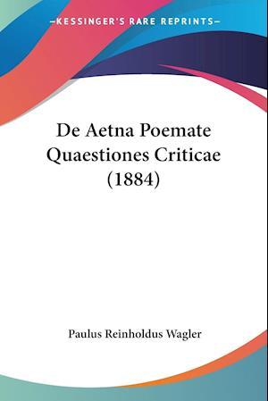 De Aetna Poemate Quaestiones Criticae (1884)