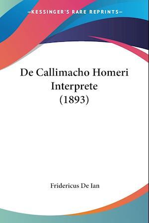 De Callimacho Homeri Interprete (1893)