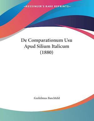 De Comparationum Usu Apud Silium Italicum (1880)