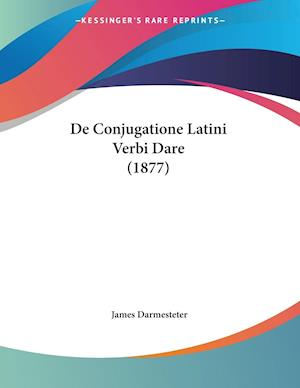 De Conjugatione Latini Verbi Dare (1877)