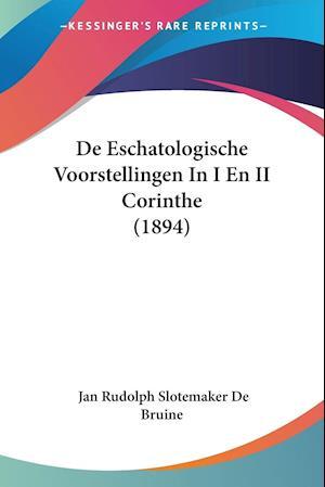 De Eschatologische Voorstellingen In I En II Corinthe (1894)