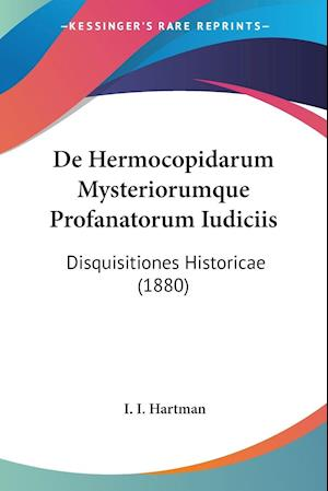De Hermocopidarum Mysteriorumque Profanatorum Iudiciis