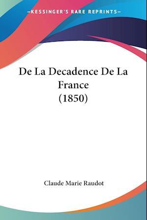 De La Decadence De La France (1850)