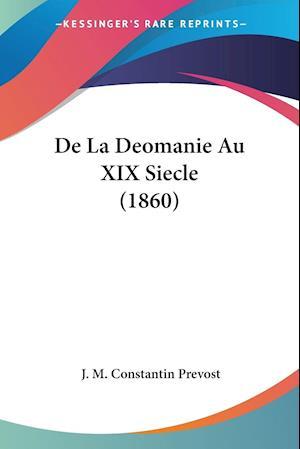 De La Deomanie Au XIX Siecle (1860)