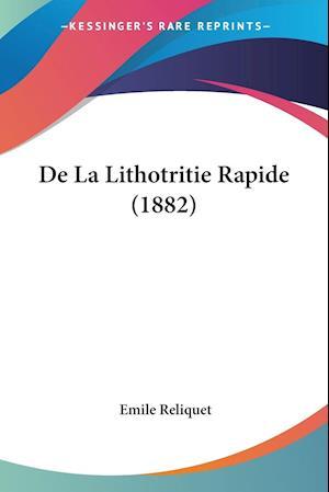 De La Lithotritie Rapide (1882)
