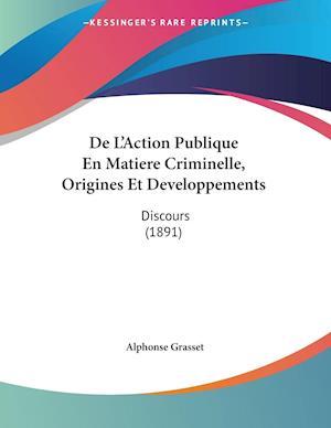 De L'Action Publique En Matiere Criminelle, Origines Et Developpements