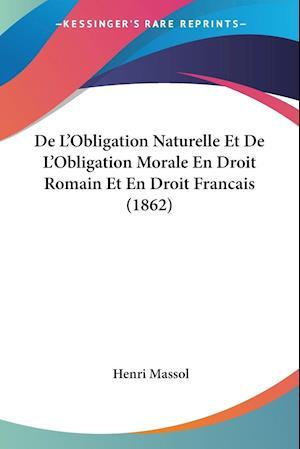 De L'Obligation Naturelle Et De L'Obligation Morale En Droit Romain Et En Droit Francais (1862)