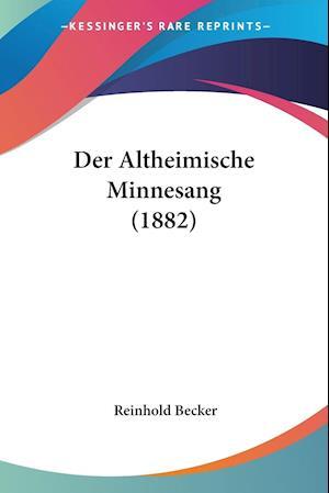 Der Altheimische Minnesang (1882)