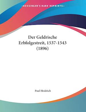 Der Geldrische Erbfolgestreit, 1537-1543 (1896)