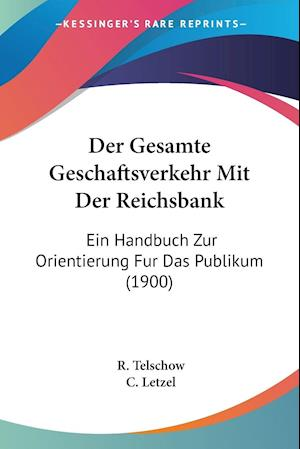 Der Gesamte Geschaftsverkehr Mit Der Reichsbank