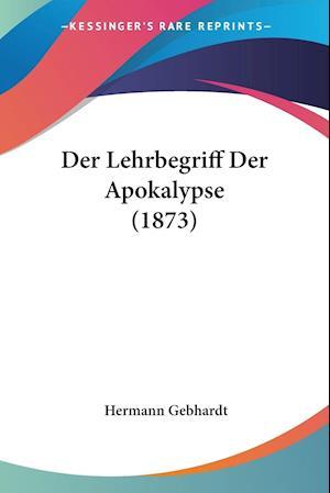 Der Lehrbegriff Der Apokalypse (1873)