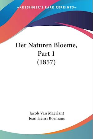 Der Naturen Bloeme, Part 1 (1857)