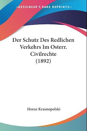 Der Schutz Des Redlichen Verkehrs Im Osterr. Civilrechte (1892)