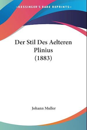 Der Stil Des Aelteren Plinius (1883)
