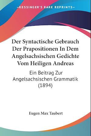 Der Syntactische Gebrauch Der Prapositionen In Dem Angelsachsischen Gedichte Vom Heiligen Andreas