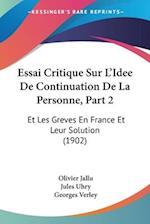 Essai Critique Sur L'Idee de Continuation de La Personne, Part 2 af Olivier Jallu, Georges Verley, Jules Uhry
