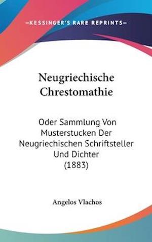 Bog, hardback Neugriechische Chrestomathie af Angelos Vlachos