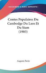 Contes Populaires Du Cambodge Du Laos Et Du Siam (1903) af Auguste Pavie