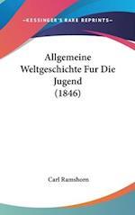 Allgemeine Weltgeschichte Fur Die Jugend (1846) af Carl Ramshorn