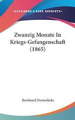 Zwanzig Monate in Kriegs-Gefangenschaft (1865) af Bernhard Domschcke