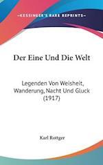 Der Eine Und Die Welt af Karl Rottger