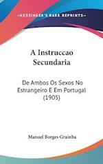 A Instruccao Secundaria af Manoel Borges Grainha