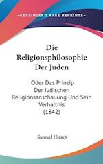 Die Religionsphilosophie Der Juden af Samuel Hirsch