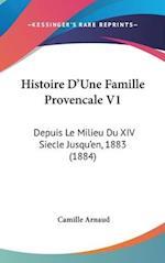 Histoire D'Une Famille Provencale V1 af Camille Arnaud