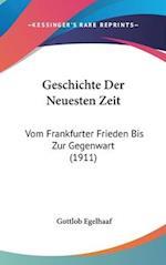 Geschichte Der Neuesten Zeit af Gottlob Egelhaaf