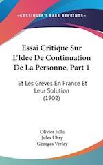 Essai Critique Sur L'Idee de Continuation de La Personne, Part 1 af Jules Uhry, Georges Verley, Olivier Jallu