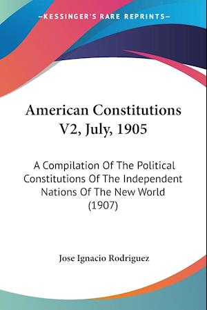 American Constitutions V2, July, 1905