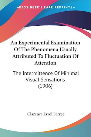 An Experimental Examination Of The Phenomena Usually Attributed To Fluctuation Of Attention
