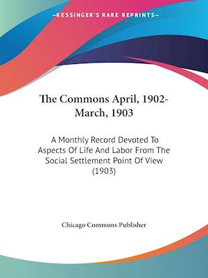 The Commons April, 1902-March, 1903