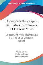 Documents Historiques Bas-Latins, Provencaux Et Francais V1-2 af Antoine Thomas, Alfred Leroux, Emile Molinier