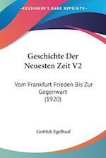 Geschichte Der Neuesten Zeit V2 af Gottlob Egelhaaf