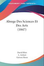 Abrege Des Sciences Et Des Arts (1847)