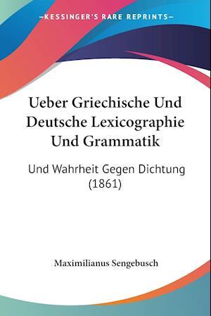 Ueber Griechische Und Deutsche Lexicographie Und Grammatik
